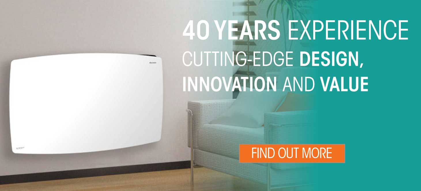 40 years experience and cutting edge design in electric heating